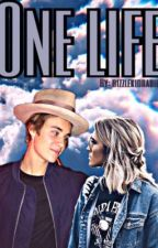 One Life (Fan Fiction with Justin Bieber :* ) by bizzlekidrauh1