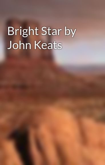 Bright Star by John Keats by twindleD