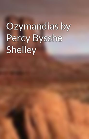 Ozymandias by Percy Bysshe Shelley by twindleD