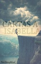 Cartas a Isabella by PureYoungBlood