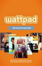 Best of Wattpad (Teen-Fiction, Fan-Fiction, Romance) by internationalboss