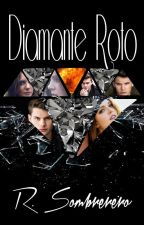 Diamante roto.(Pronto) by RominaHatter