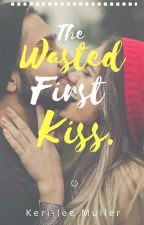 The wasted first Kiss. by Keri8794