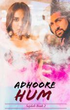 Adhoore Hum #Wattys2015✔️ by __snowflakes__