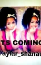 It's coming by Taylar_Shanae