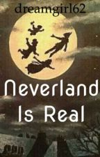 Neverland is real? by dreamgirl62