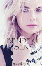 BENDEKİ SEN by ayribircins