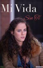 Mi Vida Sin Ti (Seddie) by Dramonie18