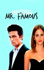 Meeting Mr.Famous by callamarie