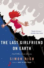 UNPROTECTED - Story from The Last Girlfriend on Earth by SimonRich