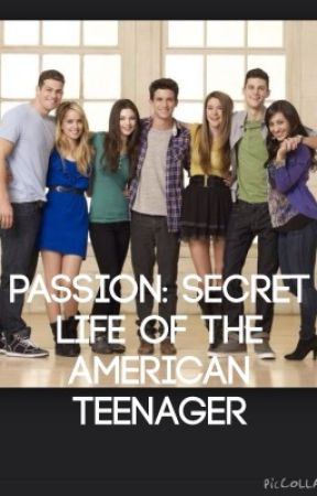 Passion: secret life of the American teenager by EJordanMurphy