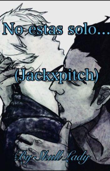 No estas solo (JackXPitch)