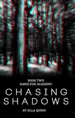 Chasing Shadows by Ella_Quinn204