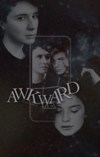 Awkward [Dan Howell]