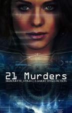 21 Murders   Harry Styles AU ✓(Revamp in Process!) by silhouette_styles