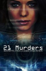 21 Murders | Harry Styles AU ✓(Revamp in Process!) by silhouette_styles