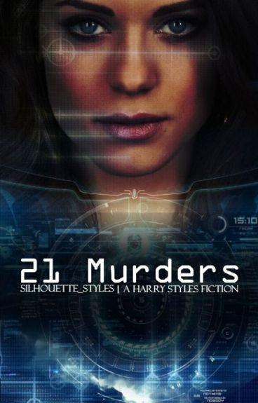 21 Murders | Harry Styles AU ✓