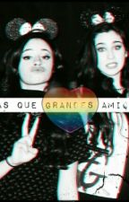 Mais Que Grandes Amigas by PriscilaLopez98
