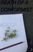death of a conformist || phan by paesthetic