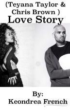 Love Story ( Teyana & Chris ) by obeeyykeke