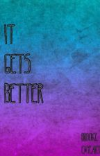 It Gets Better by siaisqueen