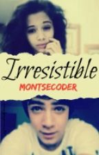 Irresistible (Jos y Tu) Terminada by JosftMouque