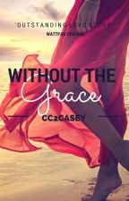 Without The Grace by cc2casey