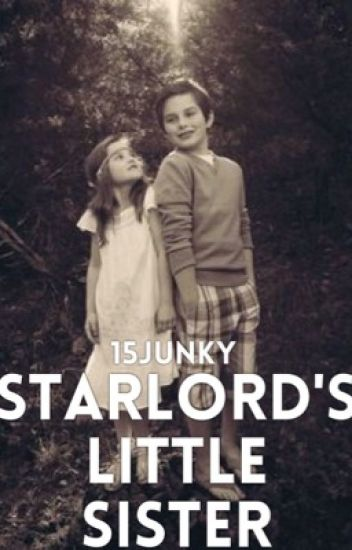 Starlord's Little Sister