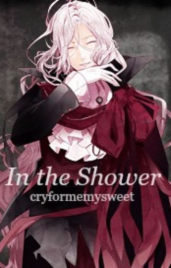 In The Shower (KarlHeinz LEMON) - 죄아름 - Wattpad