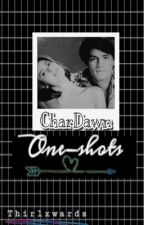 CharDawn One-shots by thirlxwards