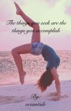 The things you seek are the things you accomplish by oceantide