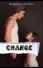 Change by dysphoricwriter