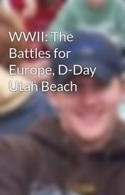 WWII: The Battles for Europe  D-Day Utah Beach by Bttactical25