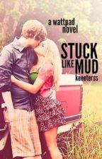 Stuck Like Mud by keeeterss