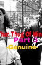 That Thug Of Mine {Trilogy} by -Genuine-