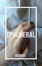 EPHEMERAL; poetry. by kindlyharry