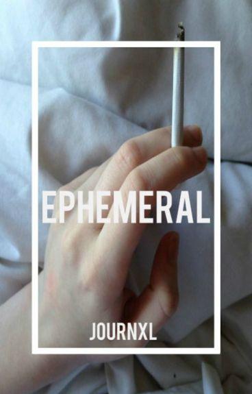 EPHEMERAL » poetry.