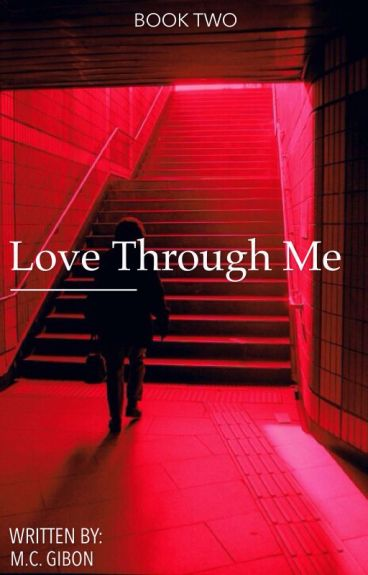 Love Through Me [COMPLETED]