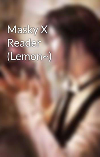 Masky X Reader (Lemon~)