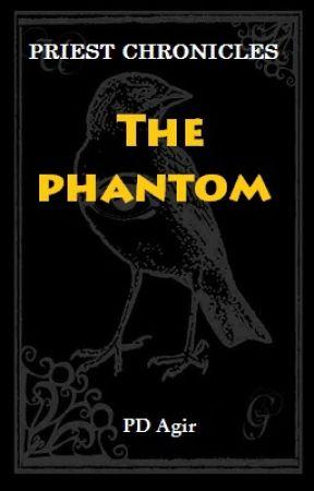 Priest Chronicles : The Phantom by theyellowheart