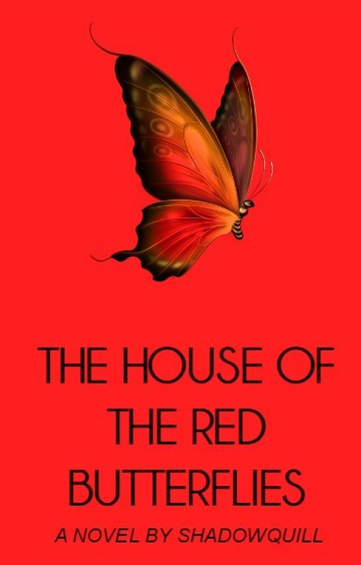 House of the Red Butterflies by shadowquill