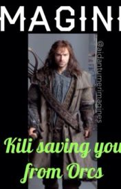 IMAGINE: Kili saving you from Orcs by Aidanturnerimagines