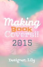 Making Book Covers 2015 *CLOSED* by CutieBlueAngel