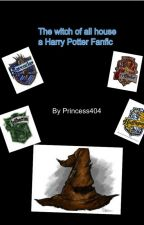 The Witch of all Houses a Harry Potter Fanfic by towardpages