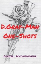 D.Gray-Man One-Shots by Crystal_Accommodator