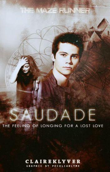 Saudade // The Maze Runner // Thomas