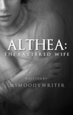 Althea, The Battered Wife © by msmoodywriter