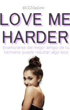 Love me harder.  by CGMaslow