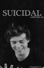 suicidal ➼ lashton[book 1]✓ by CRazyMofo137