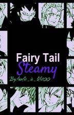 Fairy Tail x Reader Steamy by Mana_imoto100